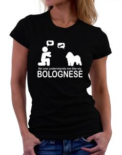 No One Understands Me Like My Bolognese Women T-Shirt
