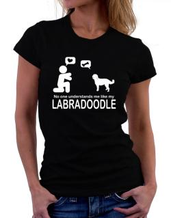 No One Understands Me Like My Labradoodle Women T-Shirt