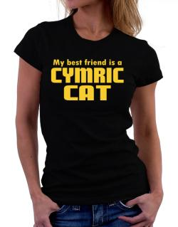 My Best Friend Is A Cymric Women T-Shirt