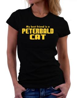 My Best Friend Is A Peterbald Women T-Shirt