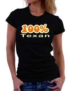 100% Texan Women T-Shirt