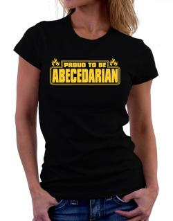 Proud To Be Abecedarian Women T-Shirt