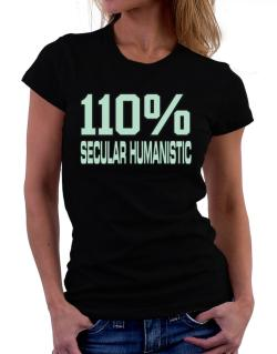 110% Secular Humanistic Women T-Shirt