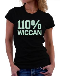 110% Wiccan Women T-Shirt