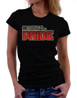 Agricultural Microbiologist Pride Women T-Shirt