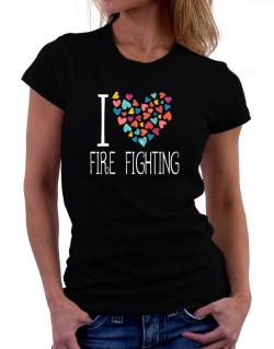 I love Fire Fighting colorful hearts Women T-Shirt