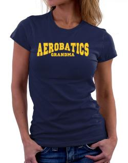 Aerobatics Grandma Women T-Shirt