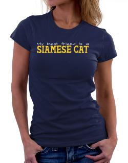 My Best Friend Is A Siamese Women T-Shirt