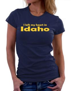 I Left My Heart In Idaho Women T-Shirt