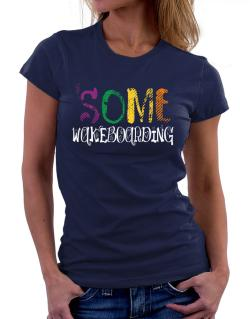 Some Wakeboarding Women T-Shirt