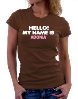 Hello! My Name Is Adonia Women T-Shirt