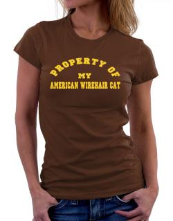 Property Of My American Wirehair Women T-Shirt