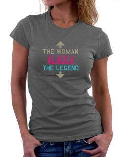 Alaula - The Woman, The Legend Women T-Shirt