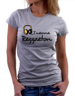 I Wanna Reggaeton - Headphones Women T-Shirt