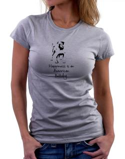 Happiness is a American Bulldog Women T-Shirt