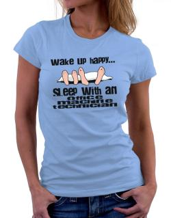 wake up happy .. sleep with a Office Machine Technician Women T-Shirt
