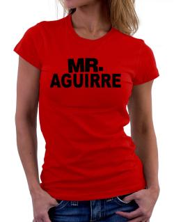 Mr. Aguirre Women T-Shirt