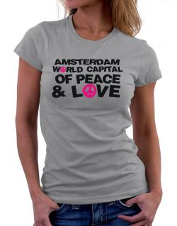 Amsterdam World Capital Of Peace And Love Women T-Shirt