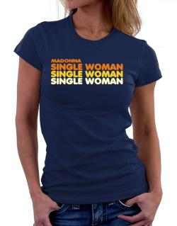Madonna Single Woman Women T-Shirt