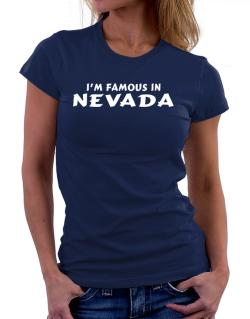 I Am Famous Nevada Women T-Shirt