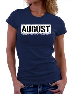August : The Man - The Myth - The Legend Women T-Shirt