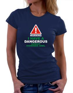 Warning! I Have A Dangerous Great Horned Owl Women T-Shirt