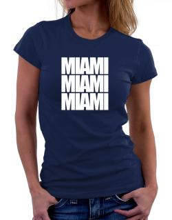 Miami three words Women T-Shirt