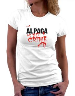 Being A ... Alpaca Is Not A Crime Women T-Shirt