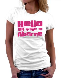 Hello My Name Is Abarne Women T-Shirt