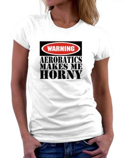 Aerobatics Horny Women T-Shirt
