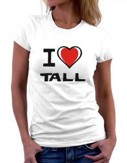 I Love Tall Women T-Shirt