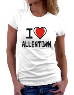 I Love Allentown Women T-Shirt