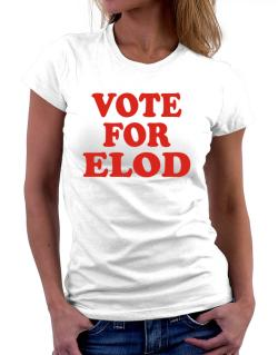 Vote For Elod Women T-Shirt