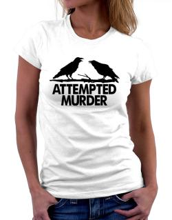 Crows Attempted Murder Women T-Shirt