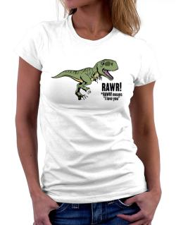 Polo de Dama de Rawr means I Love You in dinosaur