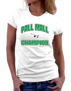 Pall Mall champion Women T-Shirt