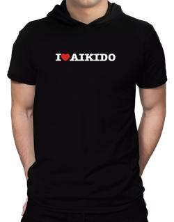 I Love Aikido Hooded T-Shirt - Mens