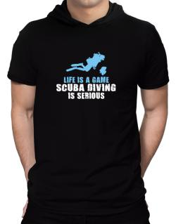 Life Is A Game, Scuba Diving Is Serious Hooded T-Shirt - Mens