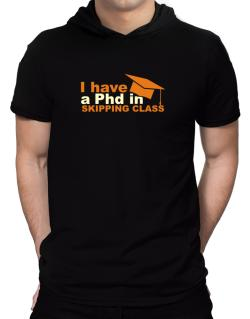 I Have A Phd In Skipping Class Hooded T-Shirt - Mens