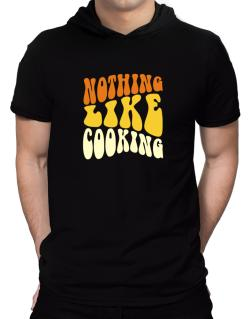 Nothing Like Cooking Hooded T-Shirt - Mens