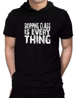 Skipping Class Is Everything Hooded T-Shirt - Mens
