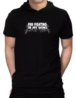 Fire Fighting In My Veins Hooded T-Shirt - Mens