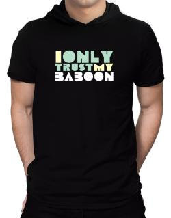 I Only Trust My Baboon Hooded T-Shirt - Mens