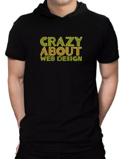 Crazy About Web Design Hooded T-Shirt - Mens