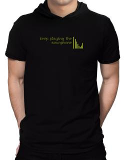 Keep Playing The Saxophone Hooded T-Shirt - Mens