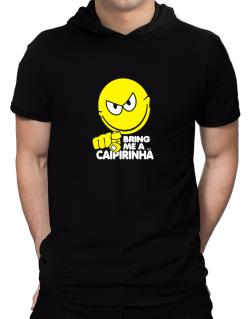 Bring Me A ... Caipirinha Hooded T-Shirt - Mens