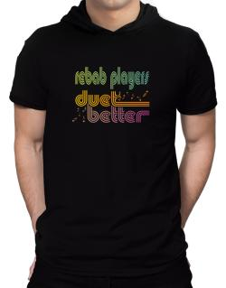 Rebab Players Duet Better Hooded T-Shirt - Mens