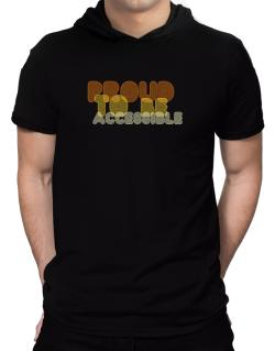 Proud To Be Accessible Hooded T-Shirt - Mens