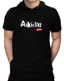 Aikido Is In My Blood Hooded T-Shirt - Mens