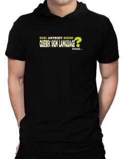 Does Anybody Know Quebec Sign Language? Please... Hooded T-Shirt - Mens